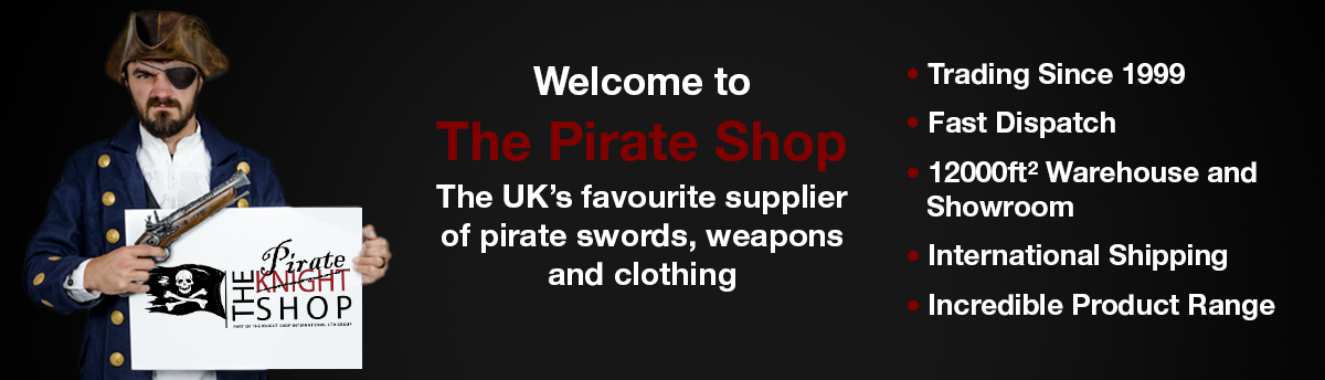 Welcome to The Pirate Shop The UK's favourite supplier pirate swords,  weapons and clothing